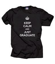 Graduation T-Shirt Keep Calm And Just Graduate T-Shirt