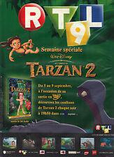 PUBLICITE ADVERTISING  2005    RTL9   semaine spéciale WALT DISNEY  TARZAN 2