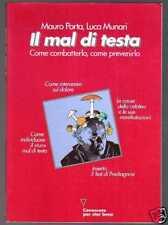IL MAL DI TESTA di Mauro Porta e Luca Munari