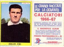 FIGURINA PANINI 1966 1967 , LAZIO, IDILIO CEI , PERFETTA  -A115