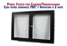 SPORTELLO CON VETRO CERAMICO 760° A DUE ANTE BATTENTI X CAMINO TERMOCAMINO PORTA