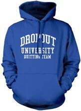 Dropout University Quitting Team Unisex Hoodie