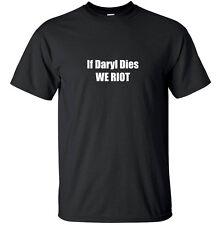 If Daryl Dies We Riot - Walking Dead T-Shirt Black or White Sizes S,M,L,XL,XXL