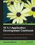 Yii 1.1 Application Development Cookbook, Makarov, Alexander, New Book