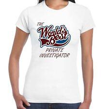 Worlds Best Private Investigator Ladies T Shirt - Gift, Love, Work
