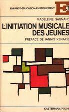 L'INITIATION MUSICALE DES JEUNES PAR MADELEINE GAGNARD