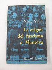 VAINI - ORIGINI DEL FASCISMO A MANTOVA - PRIMA EDIZIONE EDITORI RIUNITI 1961