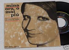 """MINA:7""""-ORA O MAI PIU'-ORIGINALE 1965-EX CONDITION"""