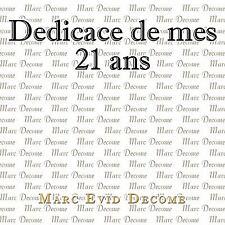 Dedicace de Mes 21 Ans : L'amour, la Vie, la Mort et Notre Créateur by Marc...
