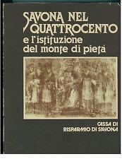 AA. VV. SAVONA NEL QUATTROCENTO E L'ISTITUZIONE DEL MONTE DI PIETA' 1980 LIGURIA