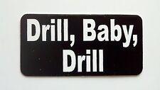 3 - Drill Baby Drill / Lunch Box Hard Hat Oil Field Tool Box Helmet Sticker