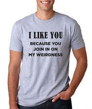 I LIKE YOU JOIN MY WEIRDNESS funny college humor nerd geek awkward T-Shirt