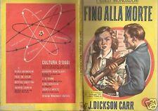 GIALLO MONDADORI  121-DICKSON CARR-FINO ALLA MORTE-1951