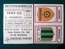 CALCIATORI 1982-83 82-1983 n 581 PORDENONE RHODENSE - Figurina Panini con velina