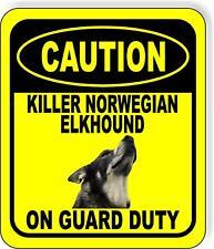 Caution Killer Norwegian Elkhound On Guard Duty Metal Aluminum Composite Sign