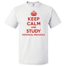 Keep Calm and Study Statistical Mechanics T shirt Funny Tee