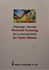 DEPISTAGE NÉONATAL DE LA MUCOVISCIDOSE neonatal screening for cystic fibrosis EX