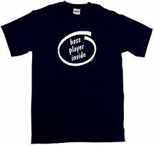 Bass Player Inside Men's tee Shirt Pick Size Sm 6XL Color Short or Long Sleeve
