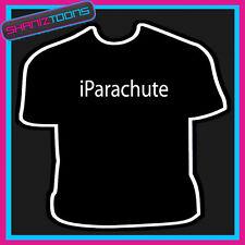 Mi paracadute SKY DIVE Divertente Slogan T-shirt