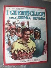 Narrativa Ragazzi I GUERRIGLIERI DELLA SIERRA NEVADA A Cavalli Dell Ara Fabbri