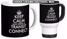 KEEP CALM & DRIVE A TRANSIT CONNECT ceramic / travel MUG ford white van man mugs