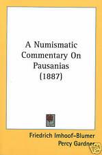* Imhoof-Blumer/Gardner, A Numismatic Commentary on Pausanias (1887), réimpr.