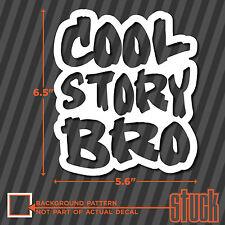 Cool Story Bro - vinyl decal sticker funny bumper Race Drift Jdm vdub euro fresh