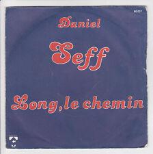 DANIEL SEFF Vinyle 45 tours LONG LE CHEMIN -SI TU CROIS - C TALAR 80027 F Réduit