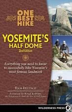 NEW One Best Hike: Yosemite's Half Dome by Rick Deutsch