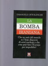 la bomba iraniana - emanuiele ottolenghi
