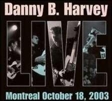 DANNY B HARVEY Live In Montreal CD - ROCKABILLY NEW - Rockats, Levi Dexter