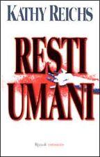 "RESTI UMANI  "" ed. Rizzoli 2000 ) - Romanzo di Kathy Reichs"