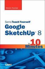 Sams Teach Yourself Google SketchUp 8 in 10 Minutes (Sams Teach Yourself --