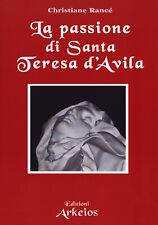 La passione di santa Teresa d'Avila - Rancé Christiane