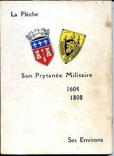 LA FLECHE - SON PRYTANEE MILITAIRE 1604 - 1808 - SES ENVIRONS - Sarthe