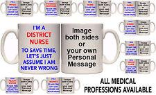 I'M NEVER WRONG ANY MEDICAL TRADE PERSONALISED MUG & COASTER (M3) 11 & 15oz GIFT