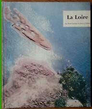 La Loire du Mt Gerbier de Jonc à l'océan Fleuve Sauvage
