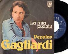 PEPPINO GAGLIARDI disco 45 giri LA MIA POESIA + ANCORA PIU VICINO A TE Italy