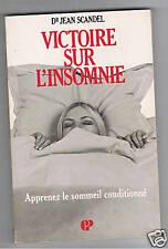 VICTOIRE SUR L'INSOMNIE  SOMMEIL CONDTIONNE  Dr SCANDEL
