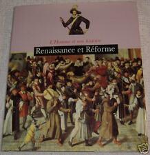 RENAISSANCE ET REFORME/L'HOMME ET SON HISTOIRE/NB ILL.