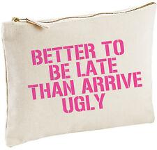 Better To Be Late Make Up Bag Funny Secret Santa Gift Present For Women Her
