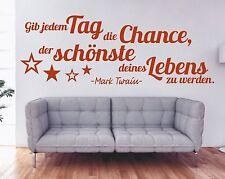 X1862 Wandtattoo Spruch / Gib jedem Tag die Chance der schönste Zitat Mark Twain