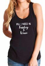 Ladies Tank Top All I Need Is Turkey & Wine T-Shirt Thanksgiving Christmas Tee