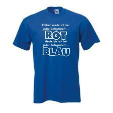 früher rot, heute blau - Fun T-Shirt witziges Sprüche Shirt (FS011)