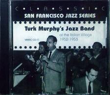CD TURK MURPHY's JAZZ BAND - at the italian village san francisco 1952-1953