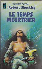 R. Sheckley - LE TEMPS MEURTRIER - 1977