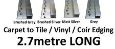 2.7metre LONG - Square Edge Joins Carpet to Tile / Coir Matting / Vinyl Flooring