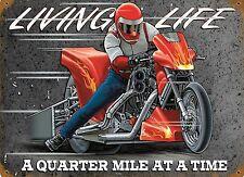 RETRO METAL PLAQUE : LIVING LIFE A quarter Mile at a TIME sign/ad