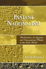 Instant Nationalism: McArabism, al-Jazeera, and ... by Rinnawi, Khalil Paperback