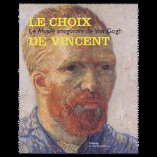 Beau livre - Le Choix De Vincent - Le Musée Imaginaire De Van Gogh